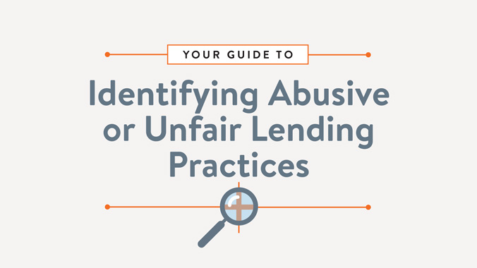 Your Guide To Identifying Abusive Or Unfair Lending Practices