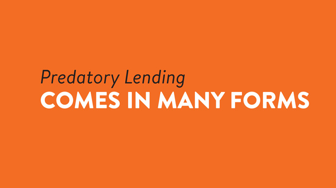 Predatory Lending Comes In Many Forms